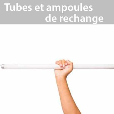 Tubes et ampoules de rechange